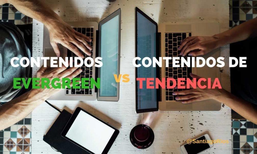 CONTENIDOS-EVERGREEN-VS-CONTENIDOS-DE-TENDENCIA