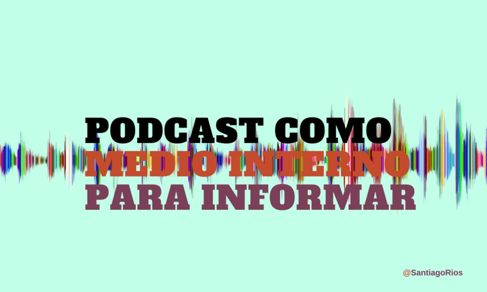 podcast como medio interno para informar MPb